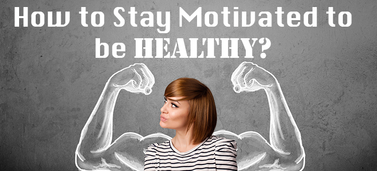 stay-motivated-to-be-healthy